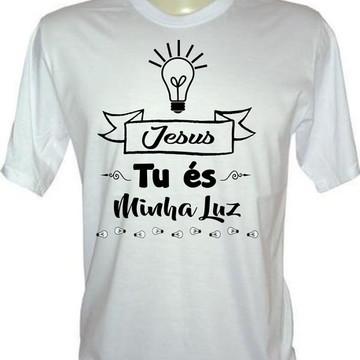 1a6dadd11c59b Camiseta Cristã Jesus Tu És Minha Luz