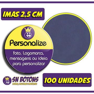100 Imã Personalizados 2,5cm