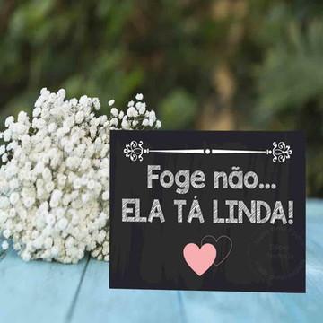 Plaquinhas para casamento - Não Foge não