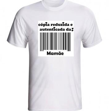 CAMISETA CÓPIA REDUZIDA DA MAMÃE