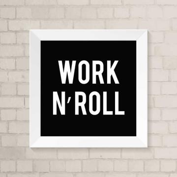 Quadro Frases - Work N'Roll