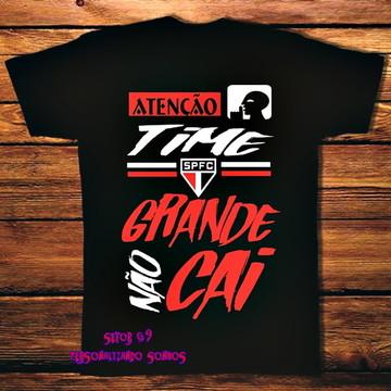 Camiseta time grande nao cai!!!!