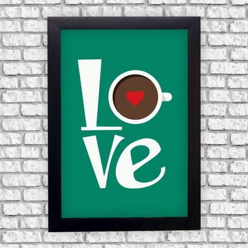 Quadrinho Decorativo Frase Inspiração Love + Moldura Preta