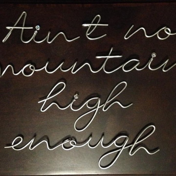 Frase de parede (arame) - Ain't no mountain high enough