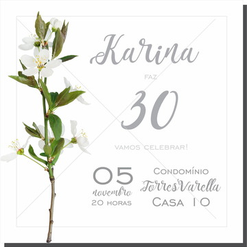 Arte Digital convite 30 anos - Floral