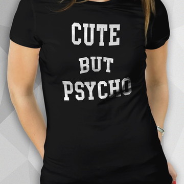 Camiseta - Cute But Psycho - Fem BW