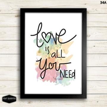 Quadro 21X30cm - LOVE IS ALL YOU NEED - com vidro