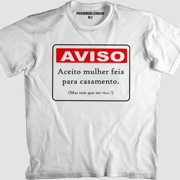 Camisa ACEITO MULHER FEIA PARA CASAMENTO
