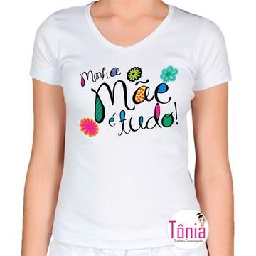 Camisa Personalizada - Minha mãe é tudo