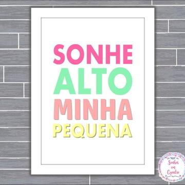 QUADRO - SONHE ALTO MINHA PEQUENA