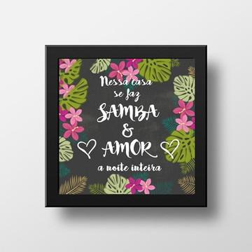 Quadro decoração Samba e Amor