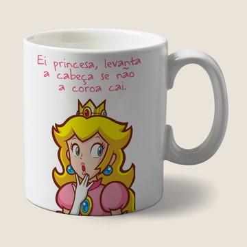 Caneca Ei Princesa, levanta a cabeça se não a coroa cai.