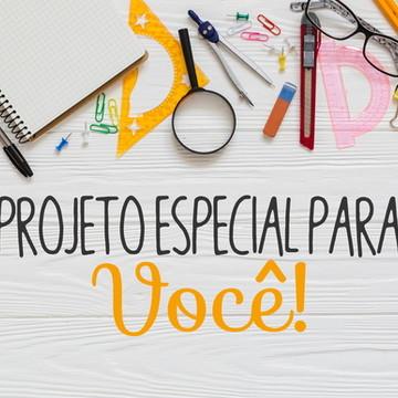 Projeto especial para você!