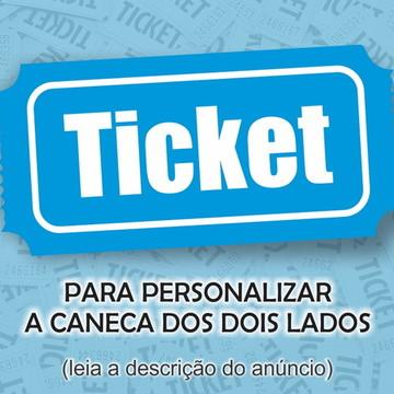 Ticket para personalizar a caneca dois dois lados