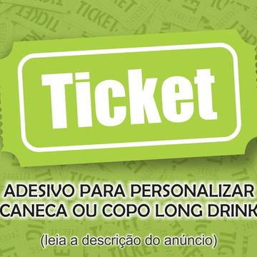 Ticket somente o adesivo para caneca ou long drink