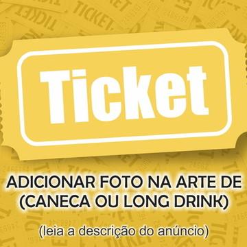 Ticket para adicionar foto na arte de caneca ou long drink