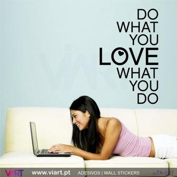 Adesivo para parede frase O que você ama você tem que fazer