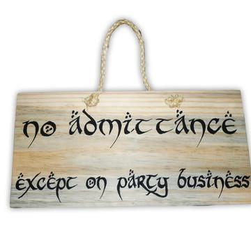 Placa decorativa No Admitance Except on Party Business