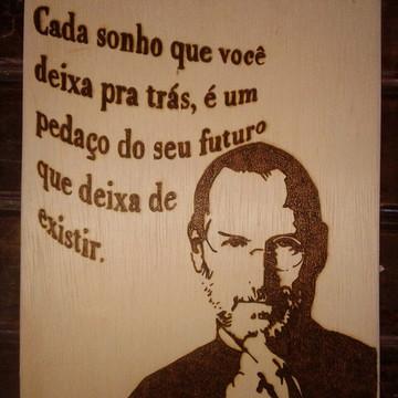 Placa decorativa pirografada frase Steve Jobs