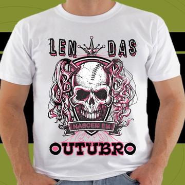 Camiseta Lendas Nascem em Outubro #150