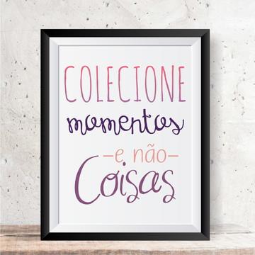Quadro Decorativo - COLECIONE MOMENTOS