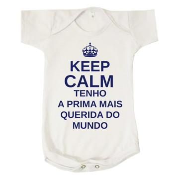 Body Bebê Keep Calm Tenho Prima Mais Querida do Mundo Menino