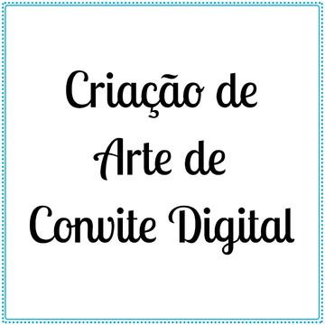 ARTE DIGITAL Convite - Criação