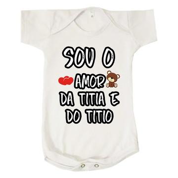 Body Infantil Sou o Amor da Titia e do Titio Titios Neutro