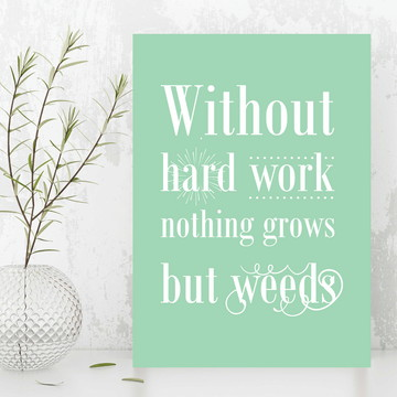Quadro / Placa - Without hard work nothing grows 093 PEQUENO