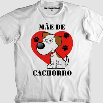 Camisa MÃE DE CACHORRO