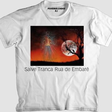 Camisa EXU TRANCA RUA DE EMBARÉ