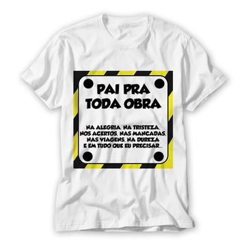 Camiseta Pai Pra Toda Obra