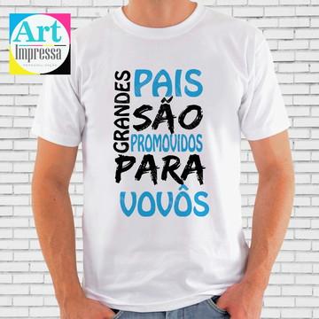 Camiseta Grandes Pais São Promovidos Para Vovôs