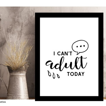 "Quadro "" I can't adult today """