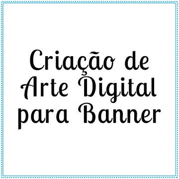 ARTE DIGITAL Banner- Criação