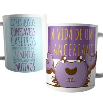 Caneca Câncer - A vida de um Canceriano