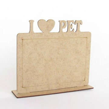 Porta Retrato Pet MDF Cru I Love Lembrancinha Ve