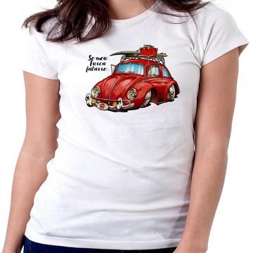 Blusa femina baby look camiseta Se meu Fusca falasse Carro