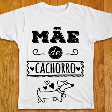 Camiseta Mãe de Cachorro