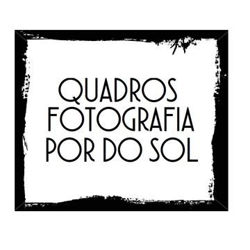 COLEÇÃO QUADROS FOTOGRAFIA - POR DO SOL