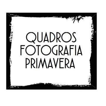 COLEÇÃO QUADROS FOTOGRAFIA - PRIMAVERA