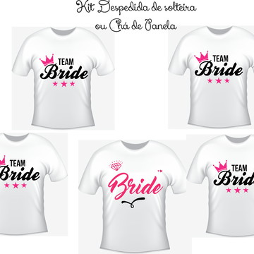 6086e5c13 Camisetas Kit  05 - Team Bride - Noiva e Madrinhas