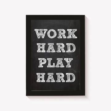 Quadro - Poster com Moldura Work Hard