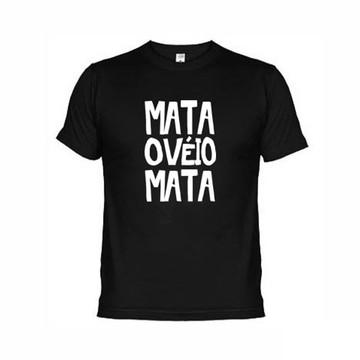 Camiseta Personalizada Mata O Veio - Mega Promoção!