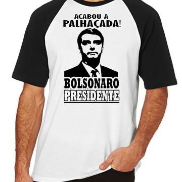 Camiseta Raglan Blusa Bolsonaro presidenta acabou palhaçada