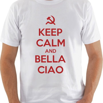 Camiseta Camisa Keep Calm and Bella Ciao