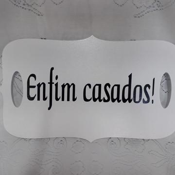 """Placa Cerimonial """"Enfim Casados!"""""""