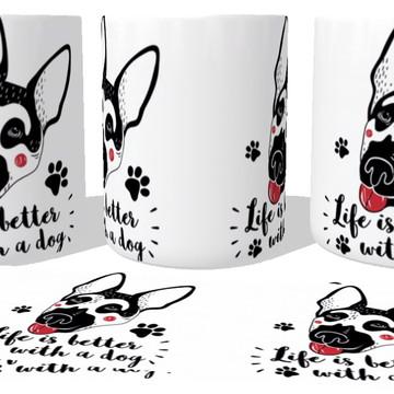 Caneca Porcelana luxo Copo Xícara Life better dog cachorro
