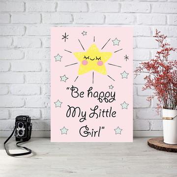 Poster digital arte p/ quadro Menina Be happy my little Girl
