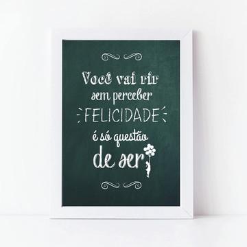 Quadro Poster com Moldura Frase Felicidade decoração casa